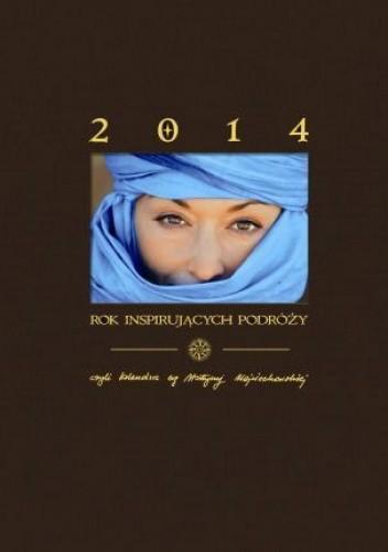 Okładka książki Rok inspirujących podróży. Kalendarz 2014