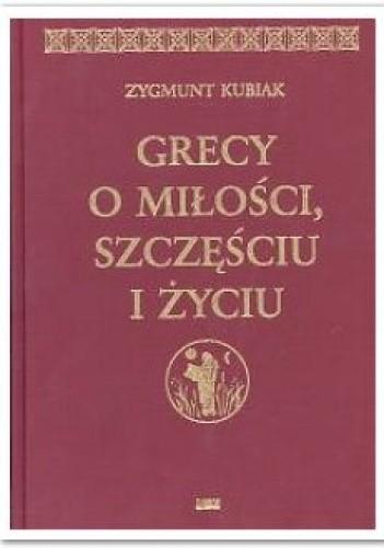 Okładka książki Grecy o miłości, szczęściu i życiu