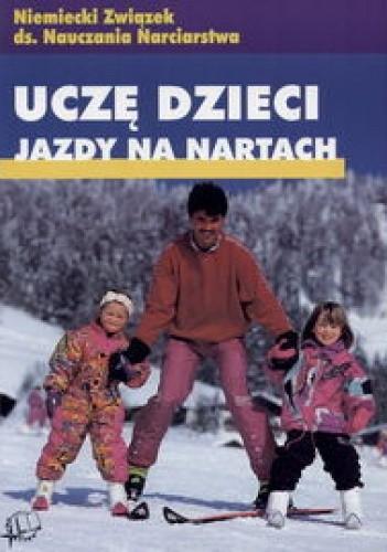Okładka książki Uczę Dzieci Jazdy Na Nartach