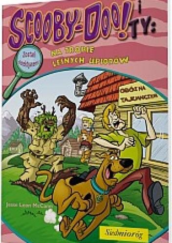 Okładka książki Scooby-Doo! i Ty: Na tropie leśnych upiorów