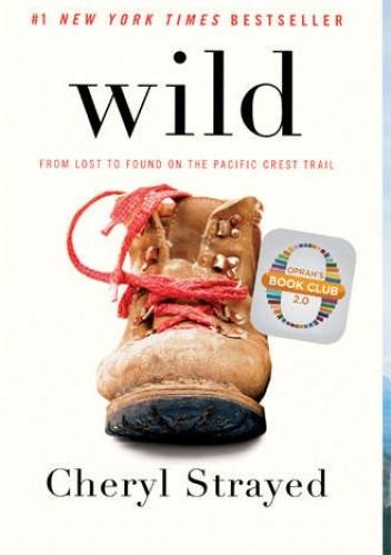 Okładka książki Wild: From Lost to Found on the Pacific Crest Trail