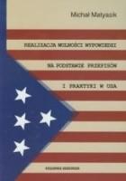 Realizacja wolności wypowiedzi na podstawie przepisów i praktyki w USA