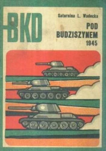 Okładka książki Pod Budziszynem 1945