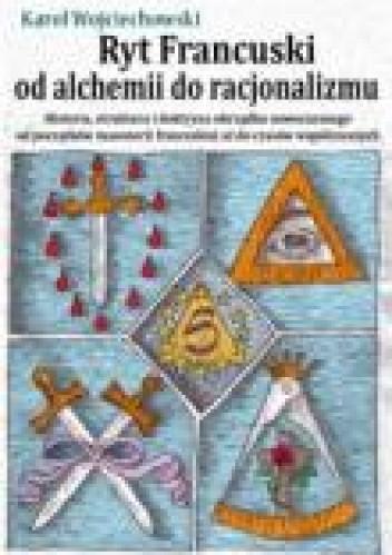 Okładka książki Ryt Francuski: od alchemii do racjonalizmu
