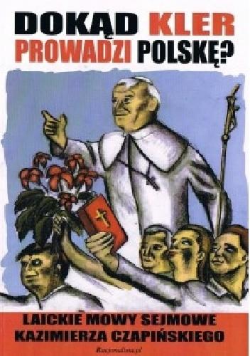 Okładka książki Dokąd kler prowadzi Polskę? Laickie mowy sejmowe