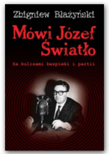 Okładka książki Mówi Józef Światło. Za kulisami bezpieki i partii 1940-1955