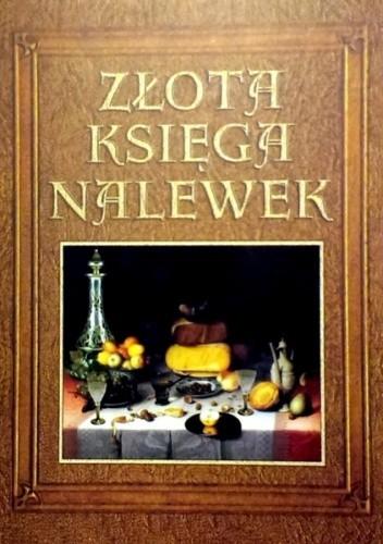 Okładka książki Złota księga nalewek