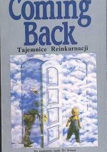 Okładka książki Coming Back. Tajemnice reinkarnacji