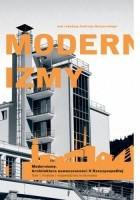 Modernizmy. Architektura nowoczesności w II Rzeczypospolitej. Tom 1. Kraków i województwo krakowskie