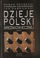 Dzieje Polski średniowiecznej. Tom 2 (od roku 1333 do 1506).