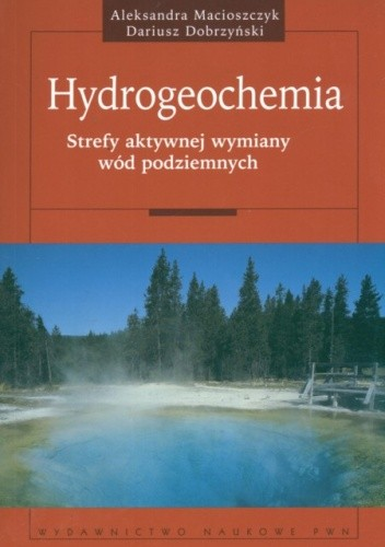 Okładka książki Hydrogeochemia. Strefy aktywnej wymiany wód podziemnych