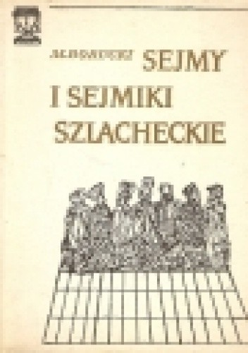 Okładka książki Sejmy i sejmiki szlacheckie