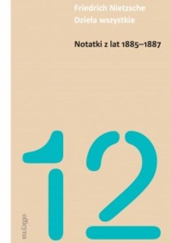 Okładka książki Notatki z lat 1885-1887