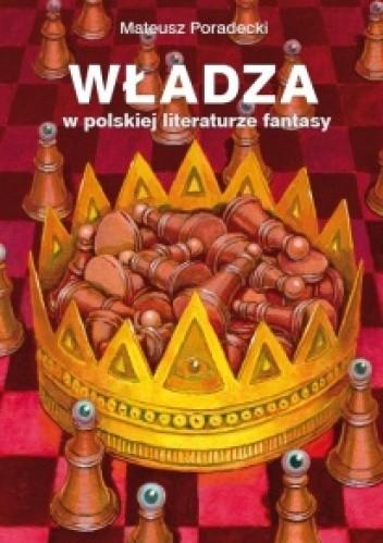 Okładka książki Władza w polskiej literaturze fantasy