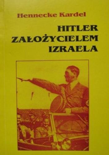 Okładka książki Hitler założycielem Izraela