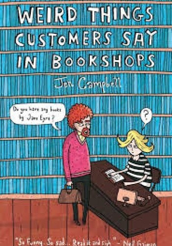 Okładka książki Weird Things Customers Say in Bookstores