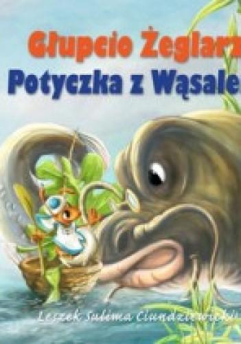 Okładka książki Głupcio Żeglarz. Potyczka z Wąsalem