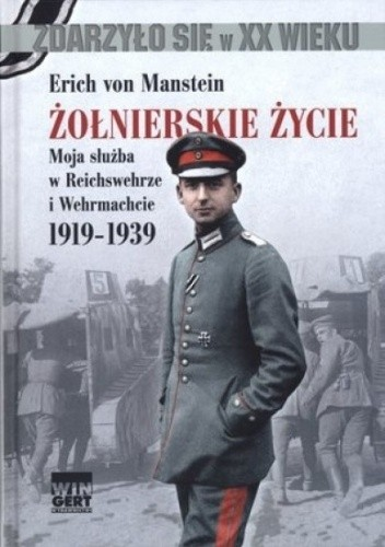 Okładka książki Żołnierskie życie. Moja służba w Reichswehrze i Wehrmachcie 1919-1939