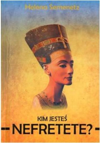 Okładka książki Kim jesteś Nefretete?