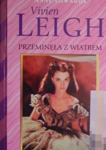 Okładka książki Vivien Leigh. Przeminęła z wiatrem