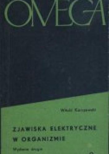 Okładka książki Zjawiska elektryczne w organizmie