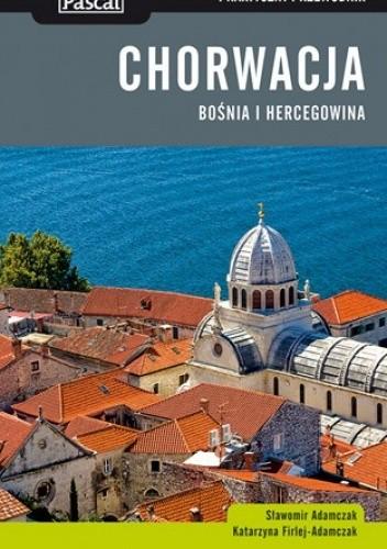 Okładka książki Chorwacja. Bośnia i Hercegowina. Przewodnik Praktyczny