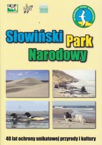 Okładka książki Słowiński Park Narodowy. 40 lat ochrony unikatowej przyrody i kultury.