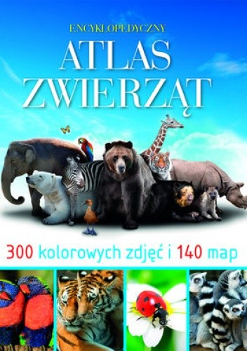 Okładka książki Encyklopedyczny atlas zwierząt