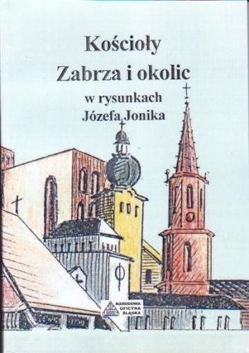 Okładka książki Kościoły Zabrza i okolic w rysunkach Józefa Jonika