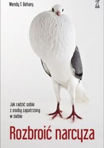 Okładka książki Rozbroić narcyza. Jak radzić sobie z osobą zapatrzoną w siebie