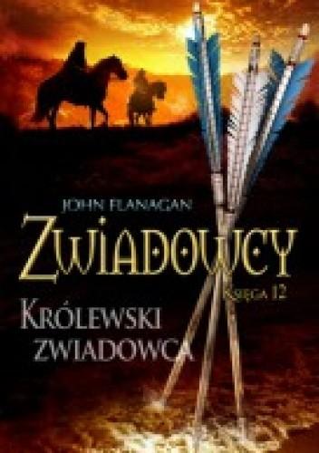 Okładka książki Zwiadowcy. Królewski zwiadowca