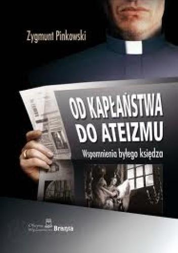 Okładka książki Od kapłaństwa do ateizmu. Wspomnienia byłego księdza.