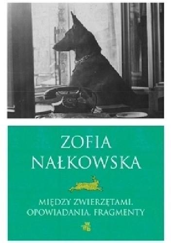 Okładka książki Między zwierzętami. Opowiadania. Fragmenty