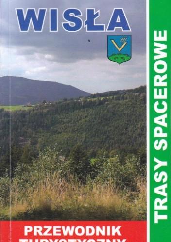 Okładka książki Wisła. Trasy spacerowe. Przewodnik turystyczny.