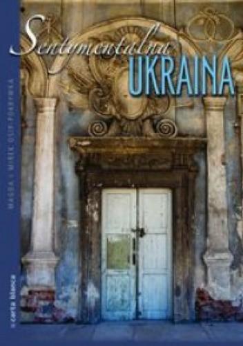 Okładka książki Sentymentalna Ukraina