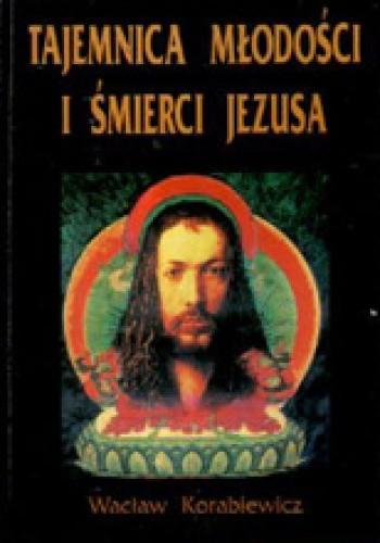Okładka książki Tajemnica młodości i śmierci Jezusa