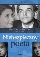 Konstanty Ildefons Gałczyński. Niebezpieczny poeta