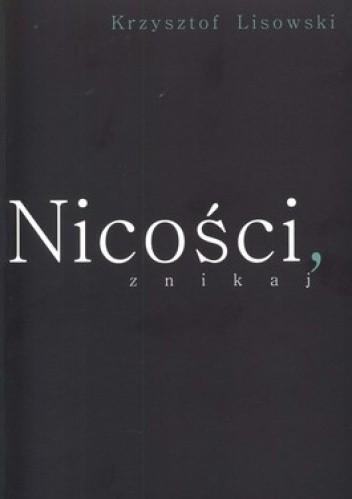 Okładka książki Nicości, znikaj