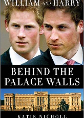 Okładka książki William and Harry: Behind the Palace Walls