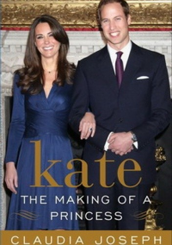 Okładka książki Kate: The Making of a Princess