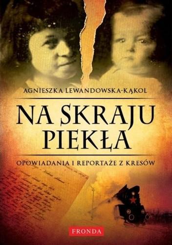Okładka książki Na skraju piekła. Opowiadania i reportaże z kresów