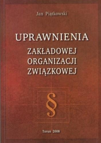 Okładka książki Uprawnienia zakładowej organizacji związkowej