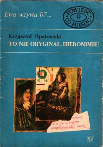Okładka książki To nie oryginał, Hieronimie!