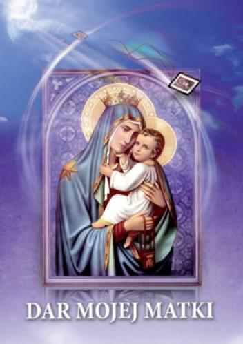 Okładka książki Dar mojej Matki. Rozważania o Szkaplerzu karmelitańskim