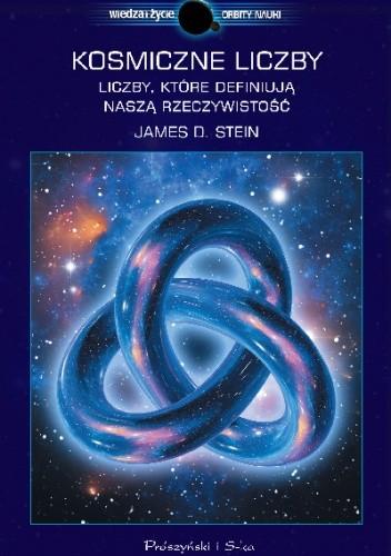 Okładka książki Kosmiczne liczby. Liczby, które definiują naszą rzeczywistość