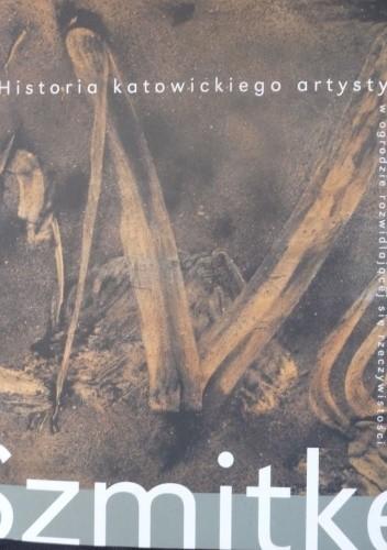Okładka książki Piotr Szmitke. Historia katowickiego artysty