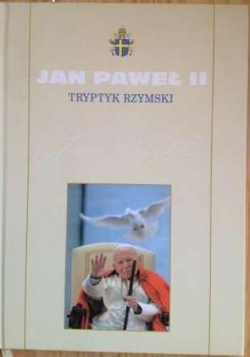 Okładka książki Tryptyk rzymski. Medytacje