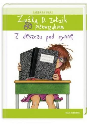 Okładka książki Zuźka D. Zołzik pierwszakiem. Z deszczu pod rynnę