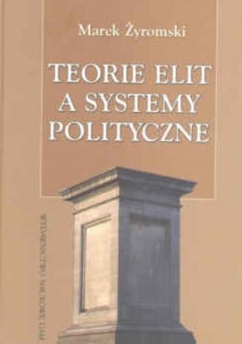 Okładka książki Teorie elit a systemy polityczne