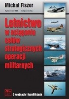 Lotnictwo w osiąganiu celów strategicznych operacji militarnych